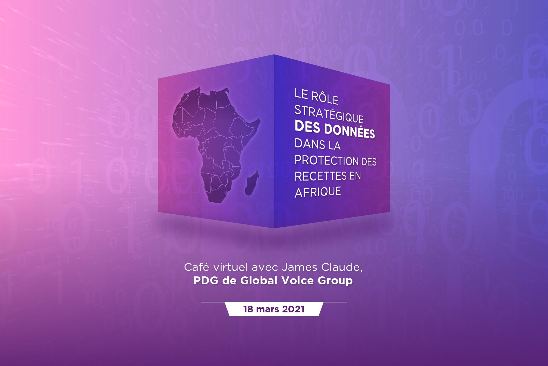 Le Rôle Stratégique Des Données Dans La Protection Des Recettes En Afrique