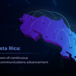 Costa Rica: 10 Years Of Continuous Telecommunications Advancement