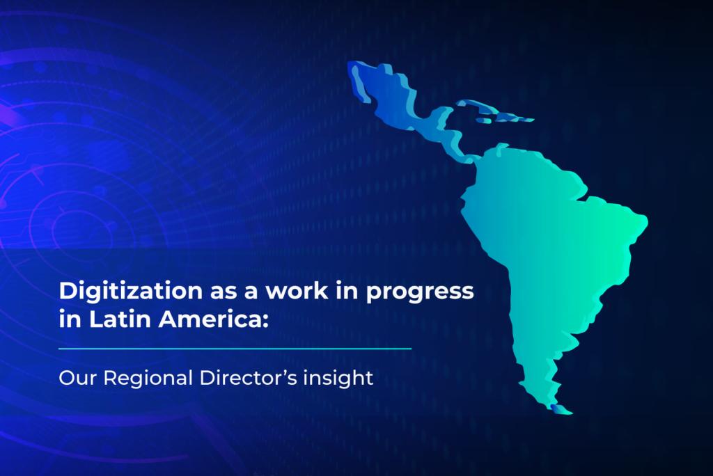 Digitization in Latin America